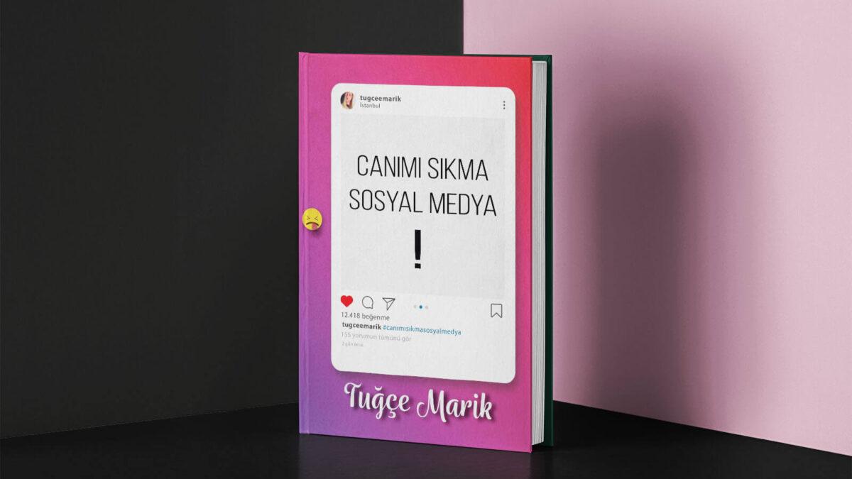 Sosyal Medyadan Psikolojisi Bozulanlar İçin Tuğçe Marik'ten Yeni Kitap